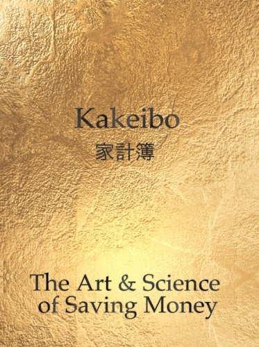 Kakeibo - The Art and Science of Saving Money: Household budgeting and finances notebook with text in black on shimmering gold cover, essential tool ... easy to use, helps you save efficiently. pdf