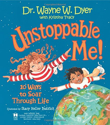 Unstoppable Me!: 10 Ways to Soar Through Life cover