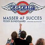 Gasolin': masser af succes   Peder Bundgaard