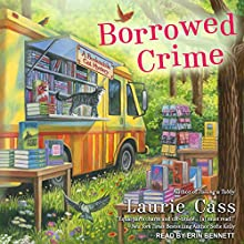 Borrowed Crime: Bookmobile Cat Mystery Series, Book 3 Audiobook by Laurie Cass Narrated by Erin Bennett