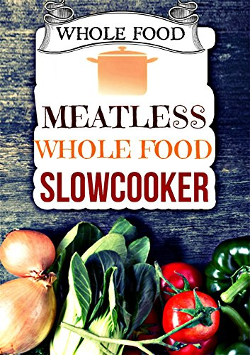 Whole Food Plant Based Challenge Meatless ebook