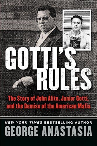 Gotti's Rules: The Story of John Alite, Junior Gotti, and the Demise of the American Mafia cover