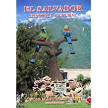 El Salvador Historia General (Spanish Edition)