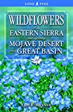 Search : Wildflowers of the Eastern Sierra: and Adjoining Mojave Desert and Great Basin