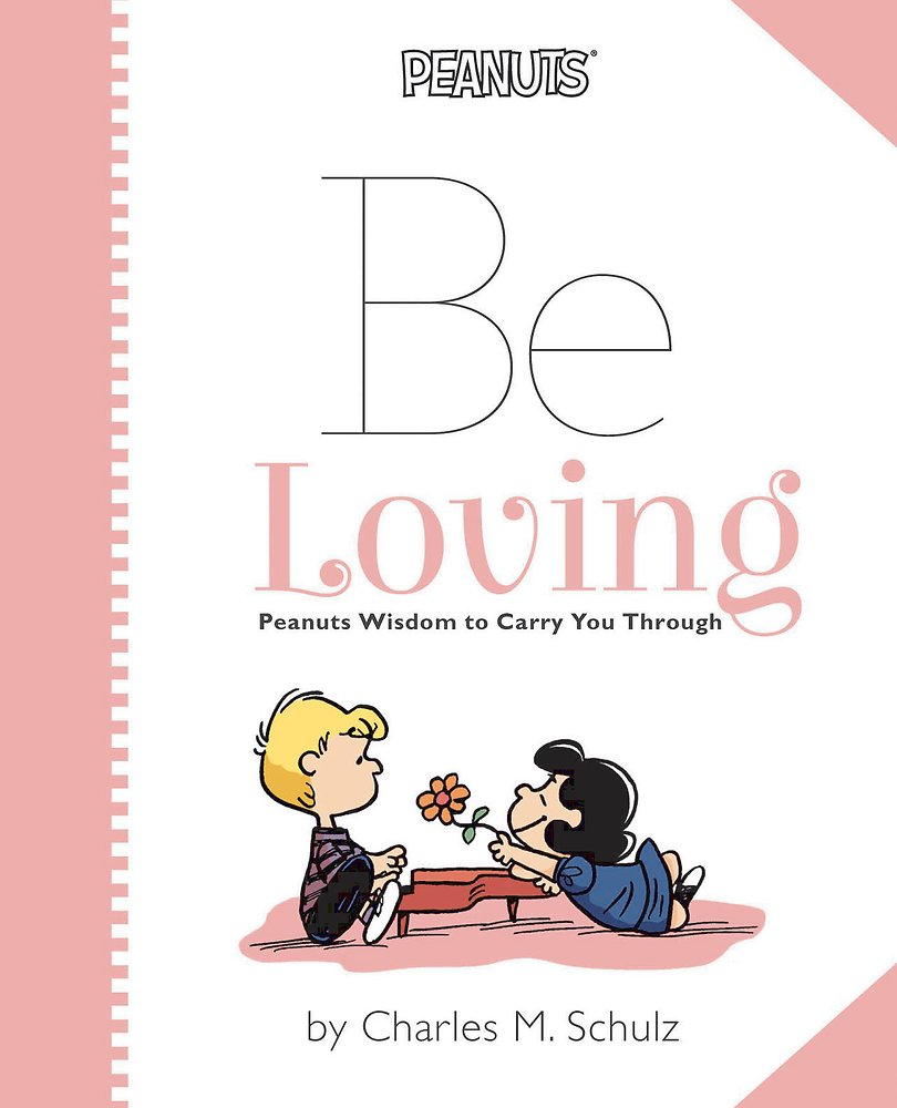 Read Online Peanuts: Be Loving: Peanuts Wisdom to Carry You Through ebook