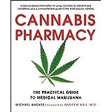 Cannabis Pharmacy (The Practical Guide to Medical Marijuana)