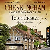 Totentheater (Cherringham - Landluft kann tödlich sein 9) | Matthew Costello, Neil Richards