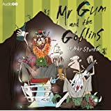 Mr Gum and the Goblins (BBC Audio)
