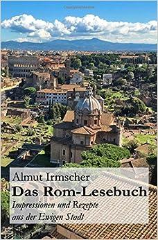 Book Das Rom-Lesebuch: Impressionen und Rezepte aus der Ewigen Stadt