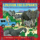 img - for A Passion for Elephants: The Real Life Adventure of Field Scientist Cynthia Moss book / textbook / text book