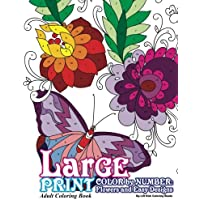 Large Print Adult Coloring Book Color By Number: Flowers & Easy Designs (Beautiful Adult Coloring Books) (Volume 79)