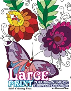 Large Print Adult Coloring Book Color By Number Flowers Easy Designs Volume 79