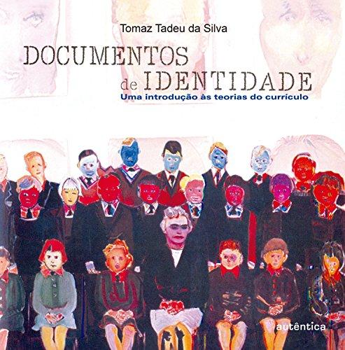 Documentos de identidade: Uma Introdução às teorias do currículo