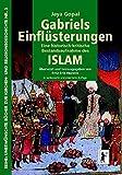 Gabriels Einflüsterungen: Eine historisch-kritische Bestandsaufnahme des Islam (Unerwünschte Bücher zur Kirchen- und Religionsgeschichte, Band 5)