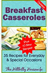 Breakfast Casserole Recipes - 45 Recipes to Jump Start Your Morning (Hillbilly Housewife Cookbooks Book 7) Kindle Edition