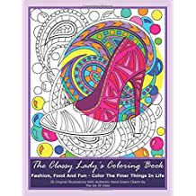 The Classy Lady's Coloring Book: Fashion, Food And Fun – Color The Finer Things In Life