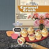 Caramel Crush: Cupcake Bakery Mystery, Book 9