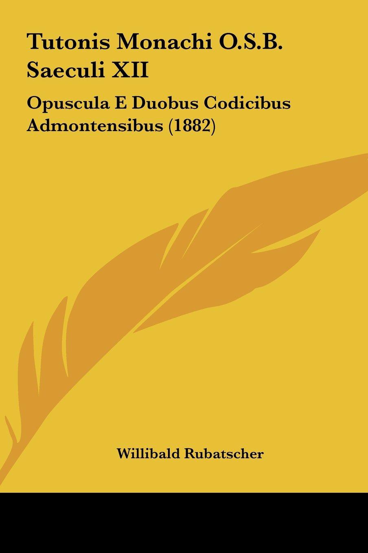 Download Tutonis Monachi O.S.B. Saeculi XII: Opuscula E Duobus Codicibus Admontensibus (1882) ebook