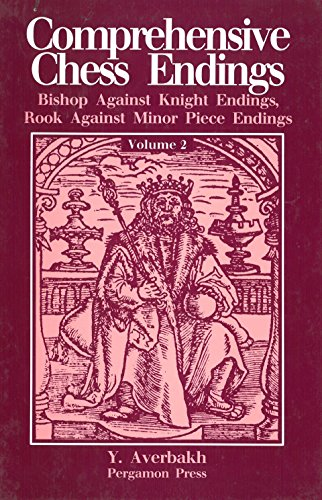 Comprehensive Chess Endings: Bishop Against Knight Endings Rook Against Minor Piece Endings: Volume 2 (Pergamon Russian Chess Series) (English and Russian Edition) ()