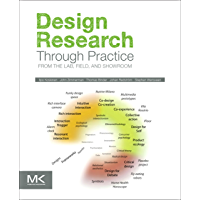 Design Research Through Practice: From the Lab, Field, and Showroom (English Edition)