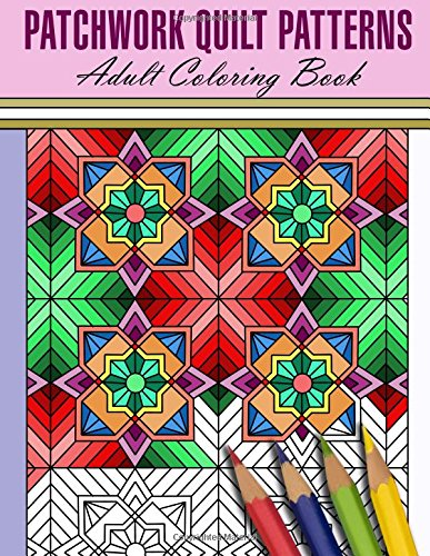 Patchwork Quilt Patterns Adult Coloring Book