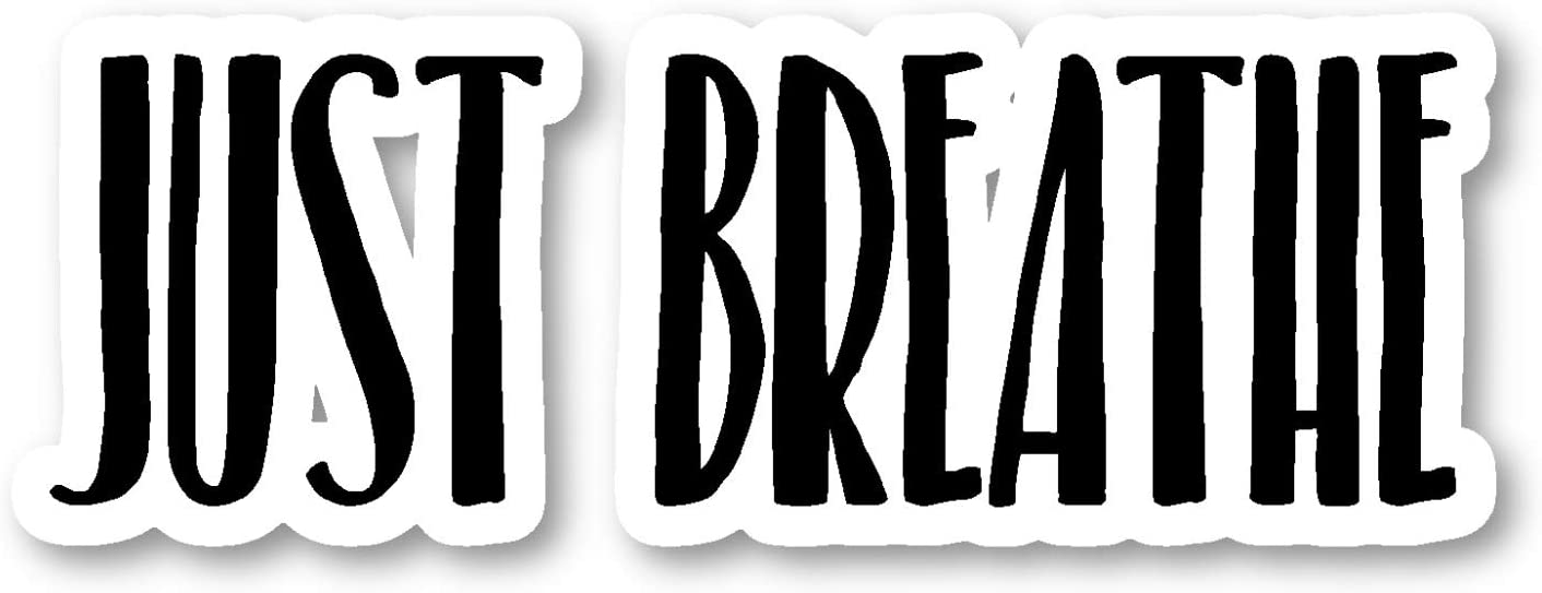 Just Breathe Sticker Inspirational Quotes Motivation Stickers - Laptop Stickers - Vinyl Decal - Laptop, Phone, Tablet Vinyl Decal Sticker S183236
