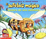 El autobus magico dentro de una Colmena / The Magic School Bus Inside A Beehive (El autobus magico / The Magic School Bus) (Spanish Edition)