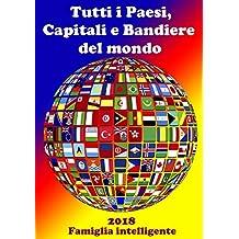 Tutti i Paesi, Capitali e Bandiere del mondo (Italian Edition)