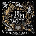 The Hazel Wood Hörbuch von Melissa Albert Gesprochen von: Rebecca Soler