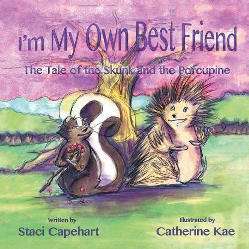 I'm My Own Best Friend: The Tale of the Skunk and the Porcupine pdf