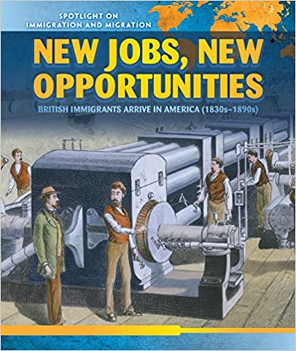 New Jobs, New Opportunities: British Immigrants Arrive In America (1830s-1890s): 5 por Pilar Alvarez