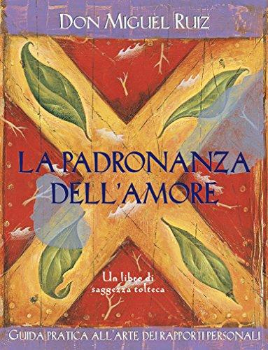 La padronanza dell'amore (Nuove frontiere del pensiero) (Italian Edition)