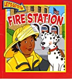 Fire Station (Let's Go to the)