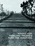 Kienast Vogt: Parks and Cemetries, Dieter Kienast, 3764364343