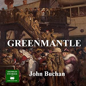 Greenmantle: A Richard Hannay Thriller, Book 2 Audiobook