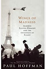 Wings of Madness: Alberto Santos-Dumont and the Invention of Flight Hardcover