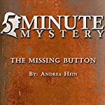 5 Minute Mystery - The Missing Button | Andrea Hein