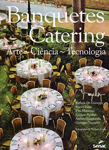 Banquetes e Catering. Arte, Ciência e Tecnologia