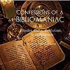 Confessions of a Bibliomaniac: Books, Cults, Evolution, and Skepticism Hörbuch von David Christopher Lane Gesprochen von: John Longen