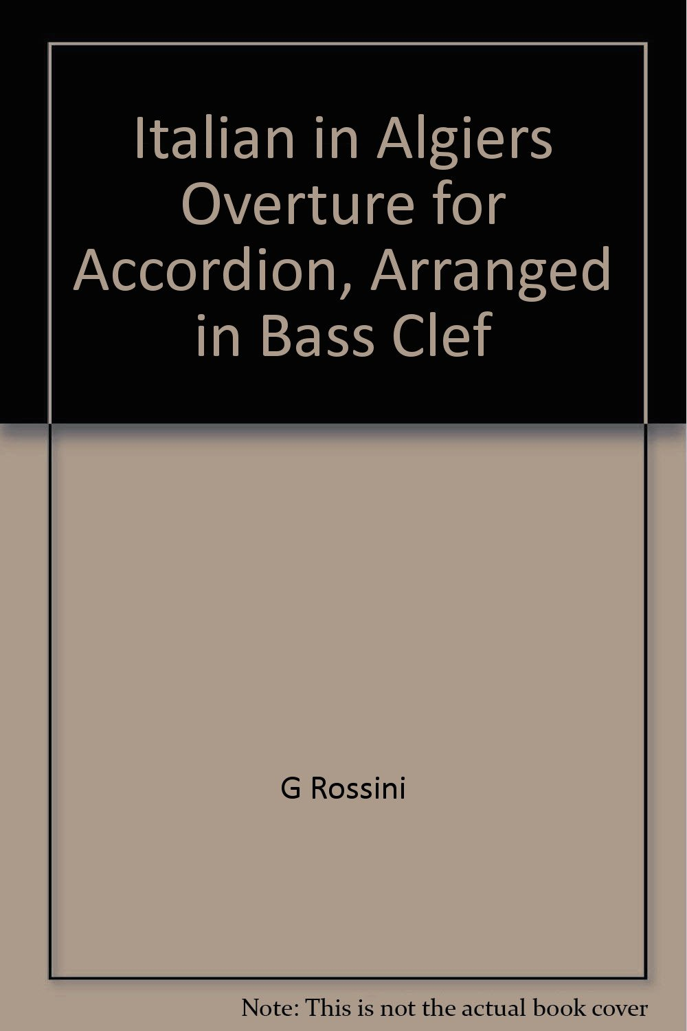 Italian in Algiers Overture for Accordion, Arranged in Bass
