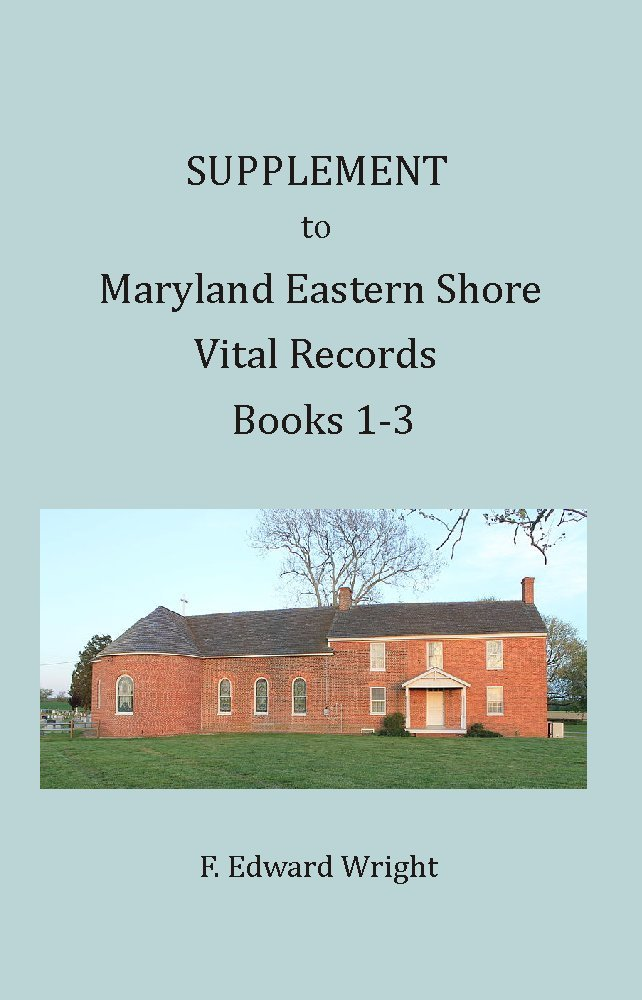 Supplement to Maryland Eastern Shore Vital Records Books 1-3 ebook