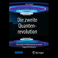 Die zweite Quantenrevolution: Vom Spuk im Mikrokosmos zu neuen Supertechnologien