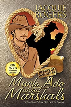 Much Ado About Marshals (Hearts of Owyhee Book 2) by [Rogers, Jacquie]