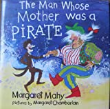 The Man Whose Mother Was a Pirate, Margaret Mahy, 0670810703