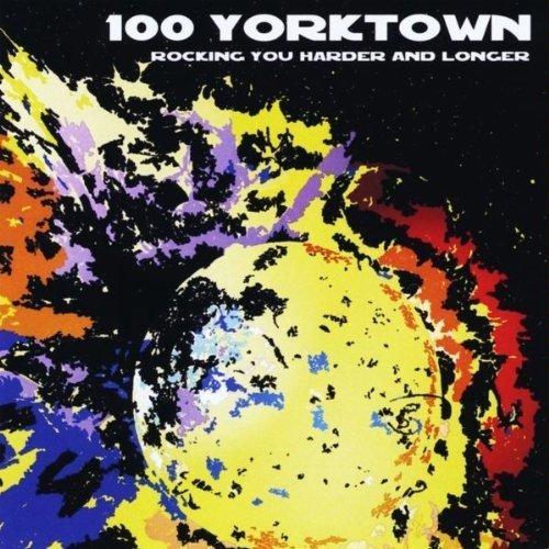 Rocking You Harder & Longer by 100 Yorktown (2010-01-05)