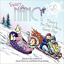 Fancy Nancy There's No Day Like a Snow Day - Winter Books List from HowToHomeschoolMyChild.com