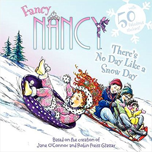 Fancy Nancy: There s No Day Like a Snow