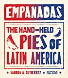 Found from New York to Los Angeles, from Mexico to Brazil and into the Latin Caribbean, empanadas are the most widely eaten hand-held pies in the world. They can be filled with a marvelous array of ingredients featuring simple, vibrant flavors and...