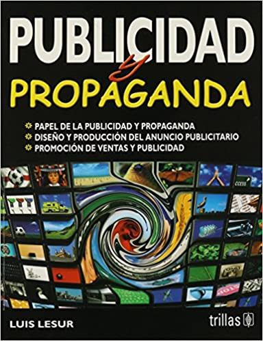 Publicidad y propaganda/Publicity and advertising: Papel De La Publicidad Y Propaganda/Role of Advertising and Publicity: Amazon.es: Luis Lesur: Libros