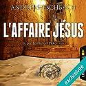 L'affaire Jésus | Livre audio Auteur(s) : Andreas Eschbach Narrateur(s) : Emmanuel Dekoninck